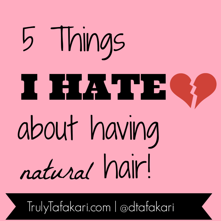 5 Things hate about natural hair