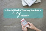 are you a lazy friend on social media