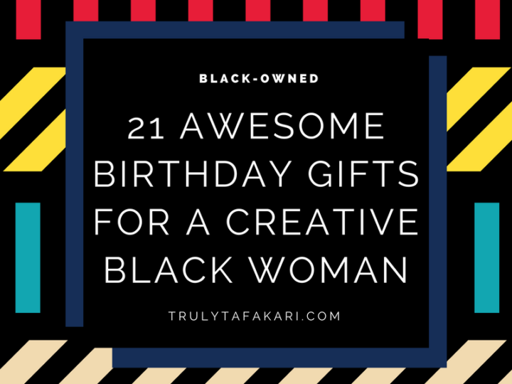 21 awesome gifts black women